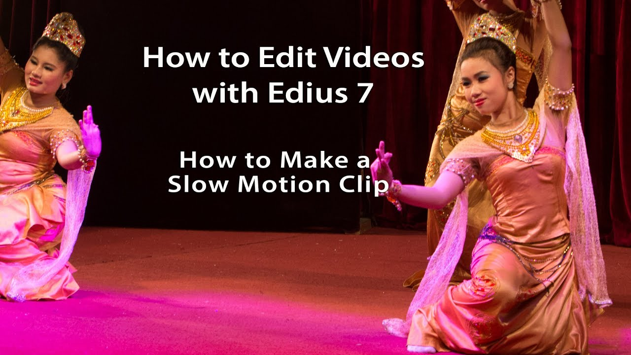 How To Edit Videos With Edius 7 Lesson 28: How To Make A Slow Motion Video  Clip In Edius