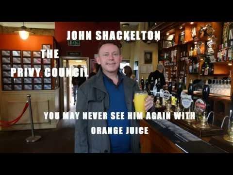JOHN SHACKELTON WHO ARE THE PRIVY COUNCIL?