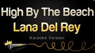 Lana Del Rey - High By The Beach (Karaoke Version)