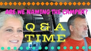 Q & A Time, Are We Going To Name The Camper???  Full-Time RV Living And Travel Vlog