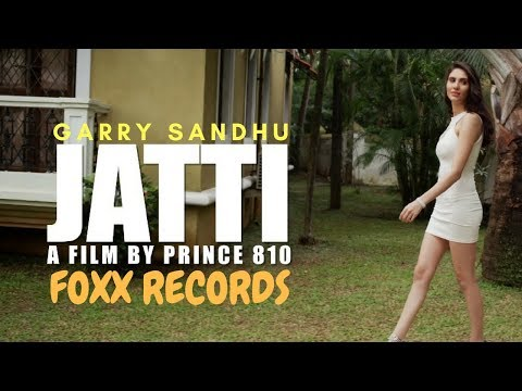Garry Sandhu   jatti   Official Video 2017