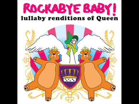 Bohemian Rhapsody - Lullaby Renditions of Queen - Rockabye Baby!
