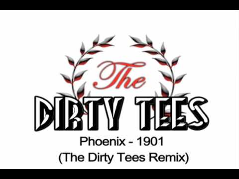 Phoenix - 1901 (The Dirty Tees Remix) - YouTube