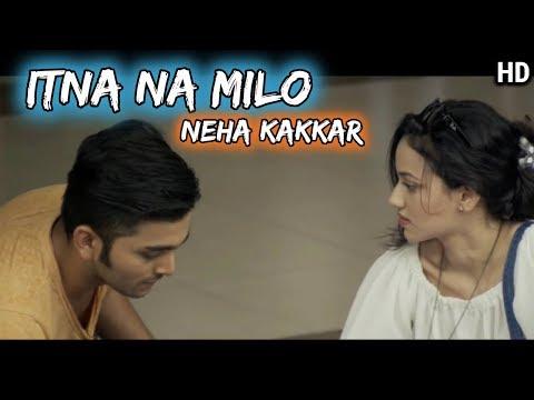 Itna Na Milo - Neha Kakkar 2018 Latest Song | Vee Music