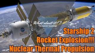 SpaceX News - Nuclear propulsion, Starship 2, Rocket Explosion!!!