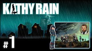 """KATHY RAIN #1 - Dzień I [1/x] - """"Pogrzeb i tajemniczy wypadek"""""""