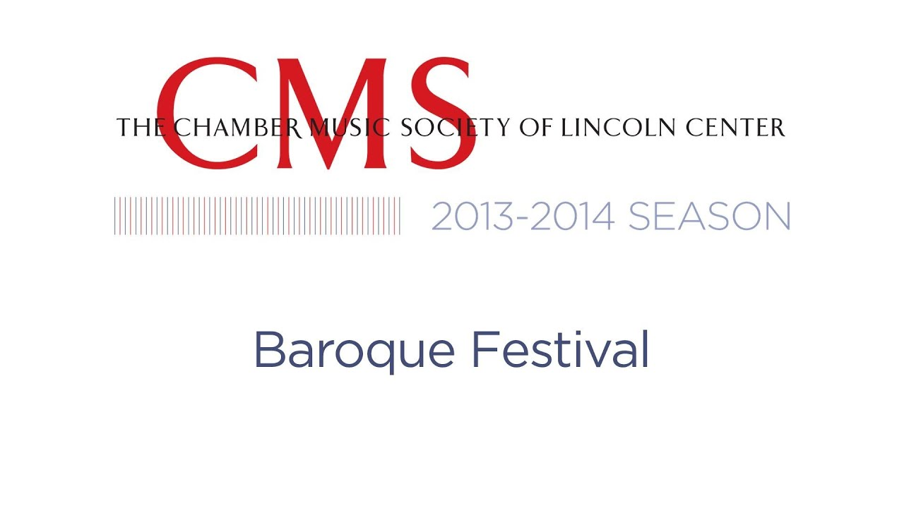 Baroque Festival: 2013-2014 CMS Season Preview