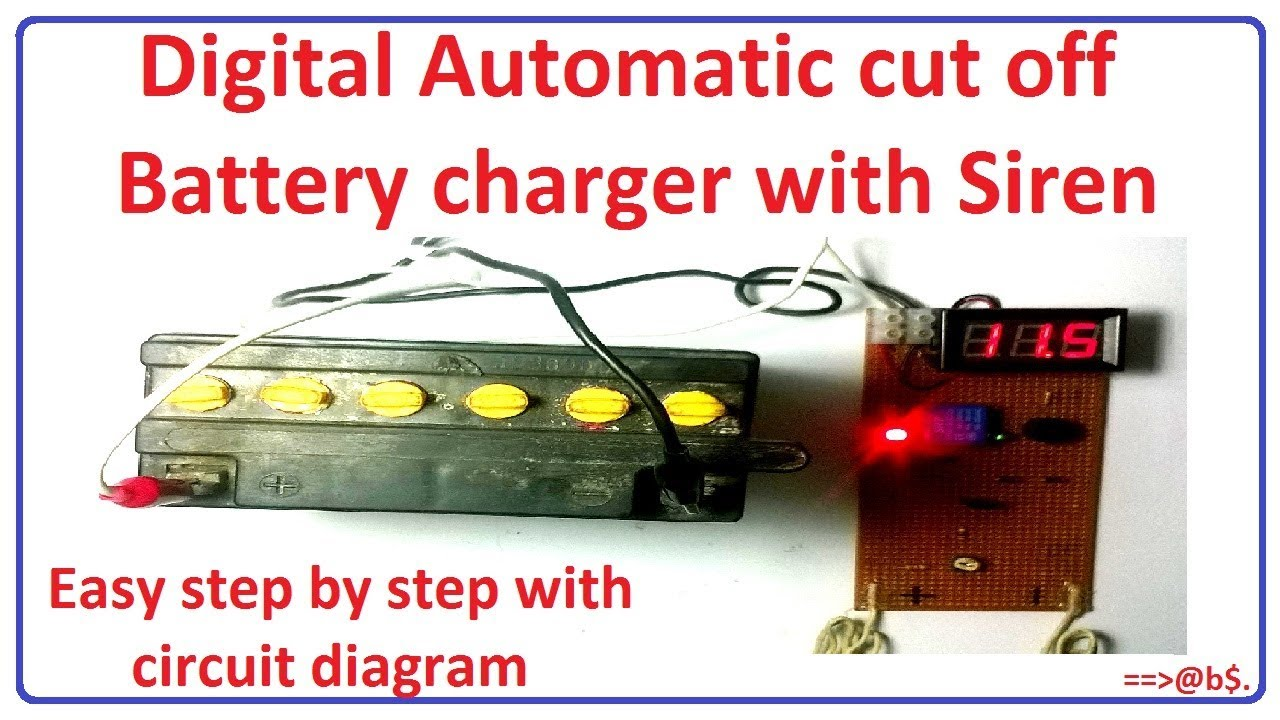 How to make digital automatic cut off battery charger with siren how to make digital automatic cut off battery charger with siren publicscrutiny Images