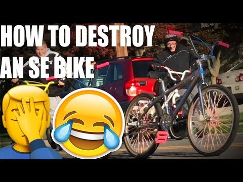 HOW TO DESTROY AN SE BIKE