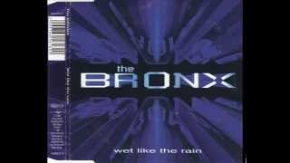 The Bronx - Wet Like the Rain (Alphabet Team Club Mix)