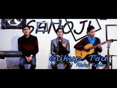 Rizky Febian - Cukup Tau (Official Music Video) | SANOJI COVER