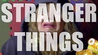How I Seize It #230: STRANGER THINGS