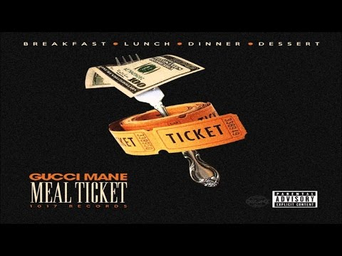 Gucci Mane - Meal Ticket (Full Album) New 2017