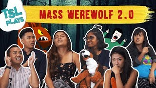 TSL Plays: MASS WEREWOLF 2.0