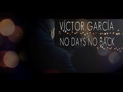 Víctor García - No days No back (Videoclip Oficial) //CraneoMedia