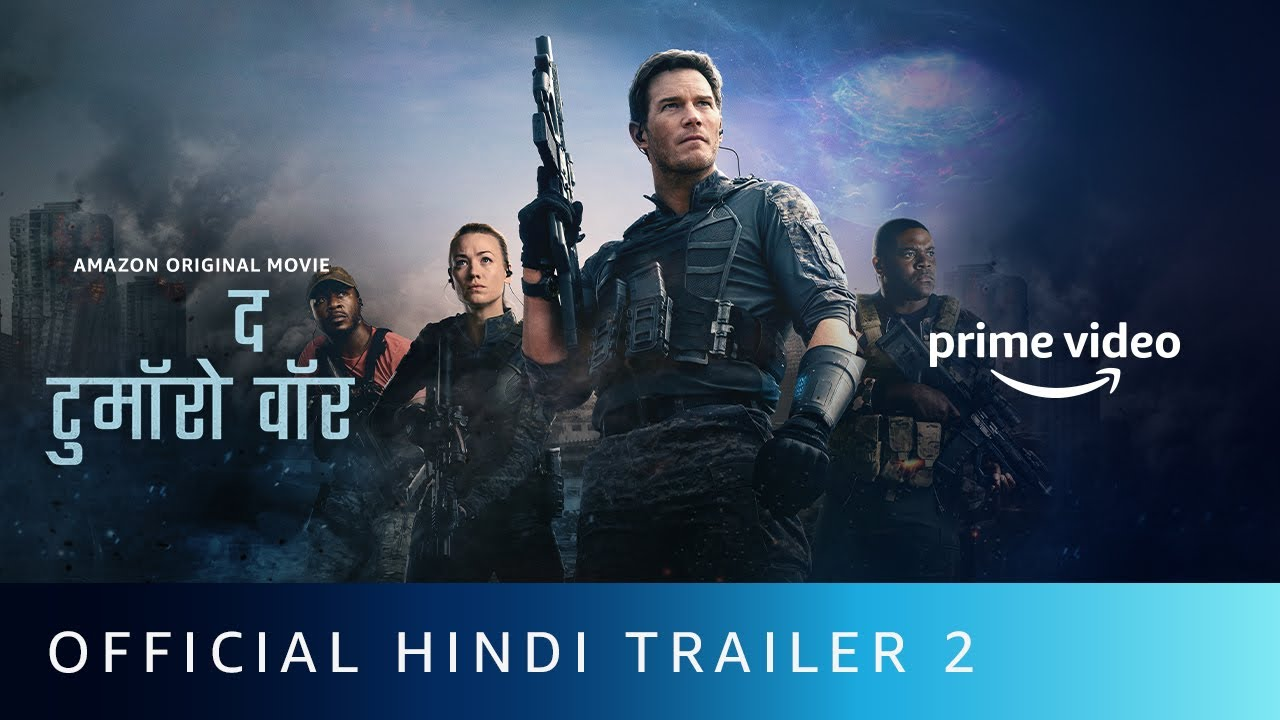 The Tomorrow War - Official Hindi Trailer 2   Amazon Prime Video