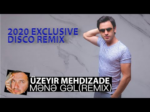 Uzeyir Mehdizade - Mene Gel(2020 Smoke Disco Remix)