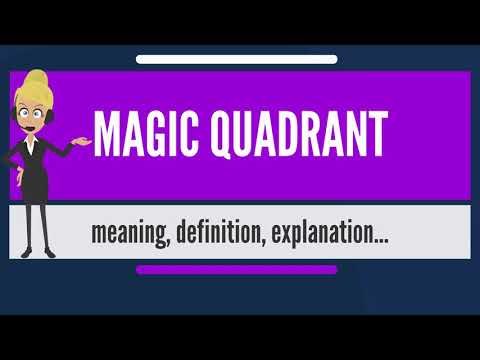 What is MAGIC QUADRANT? What does MAGIC QUADRANT mean? MAGIC QUADRANT meaning & explanation