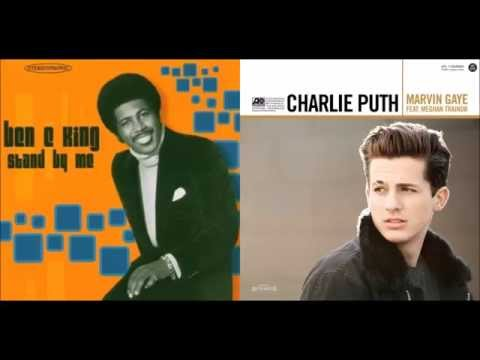 Ben E. King vs. Charlie Puth & Meghan Trainor - Stand By Me/Marvin Gaye