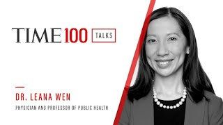 Dr. Leana Wen | TIME100 Talks
