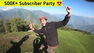 500K Subscriber ki Party पहाड़ Pe 😍
