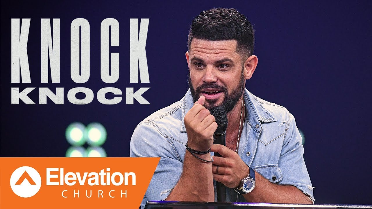 Knock Knock | Elevation Church | Pastor Steven Furtick