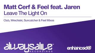 Matt Cerf & Feel feat. Jaren - Leave The Light On (Wrechiski Remix) [OUT NOW]