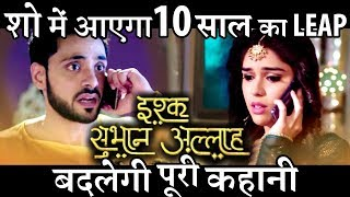 LEAP TWIST Ishq Subhan Allah : Kabir Zara's separation to bring 10 year LEAP in the show
