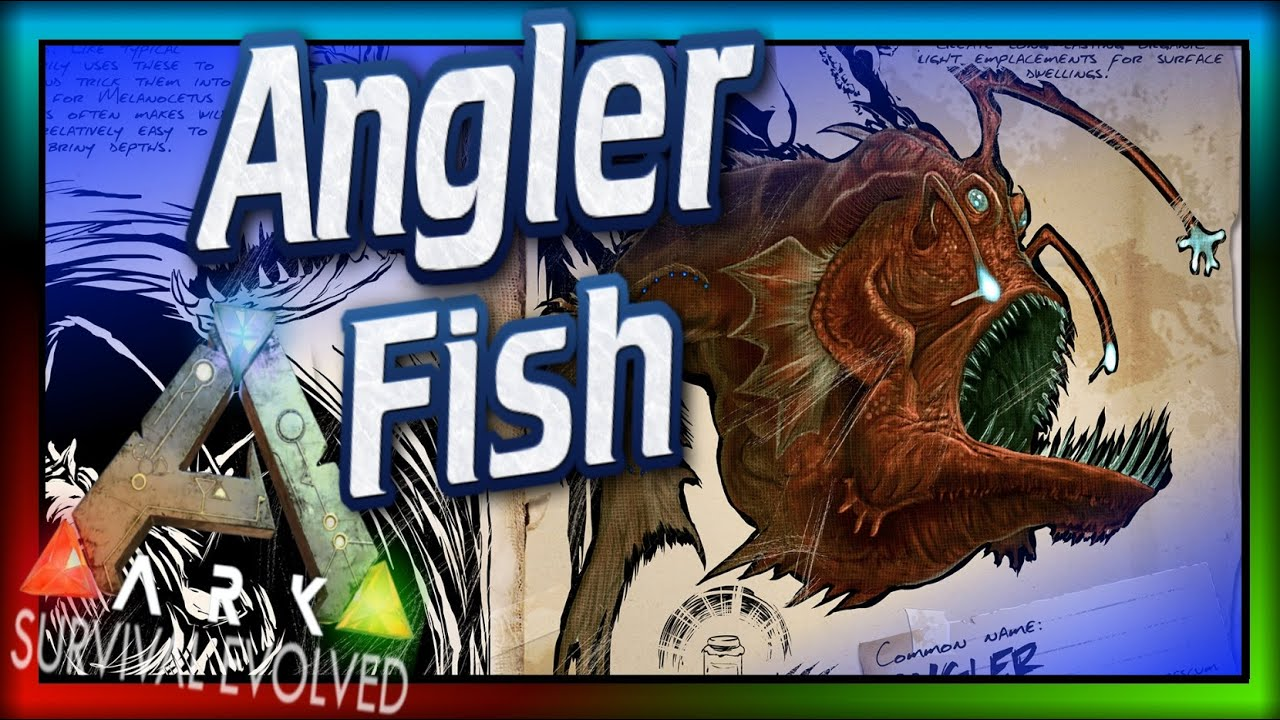 Angler fish ark survival evolved dossier 46 ark for Angler fish ark