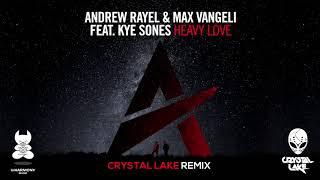 Andrew Rayel Max Vangeli Feat Kye Sone Heavy Love Crystal Lake S Hard Mix