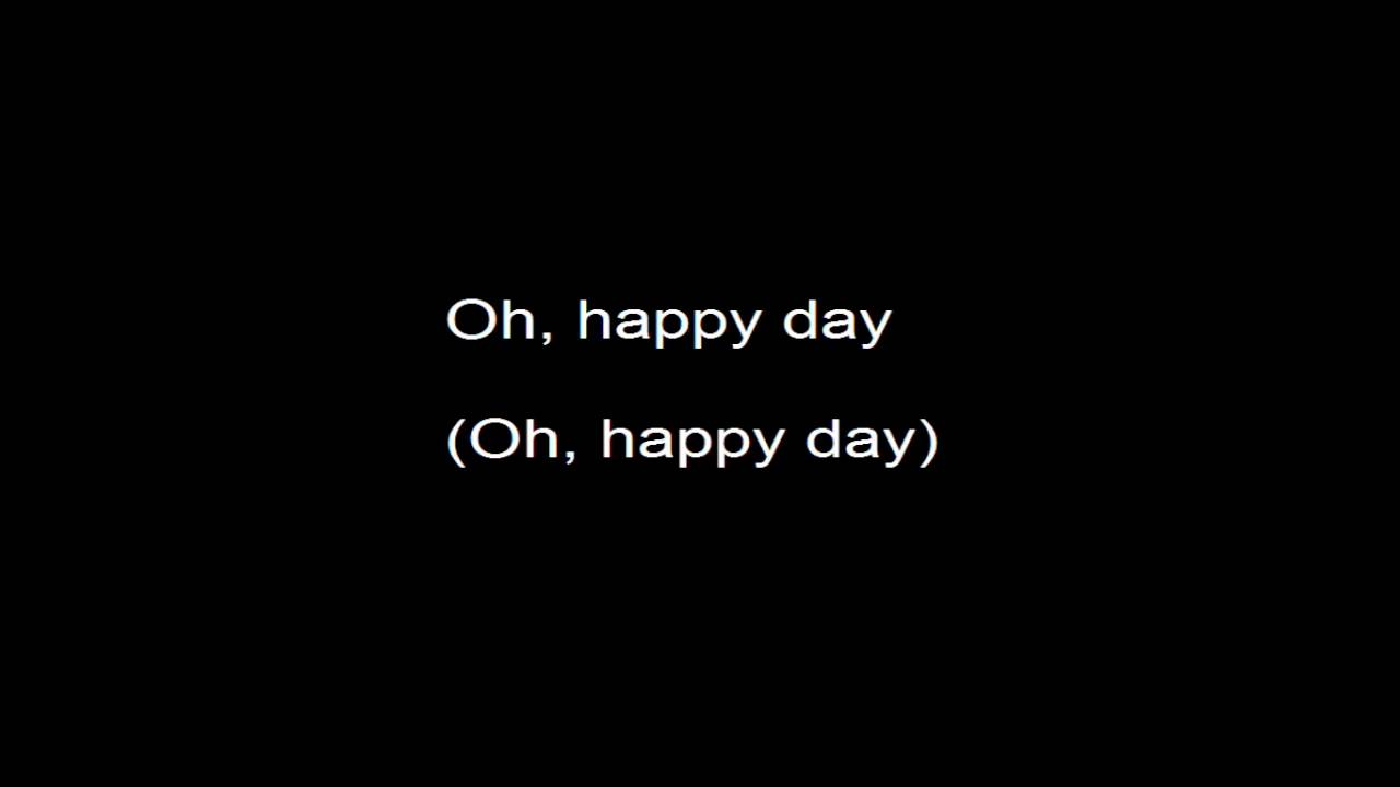 Oh Happy Day - Hawkins with Lyrics - YouTube
