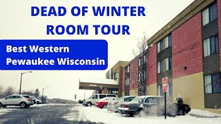 Saying Goodbye to Wisconsin - Best Western Hotel in Pewaukee, WI - PET FRIENDLY ROOM TOUR