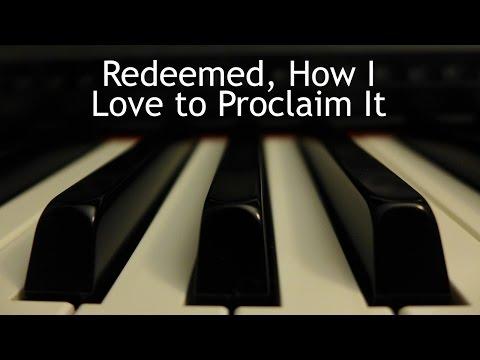 Redeemed, How I Love to Proclaim It - piano instrumental hymn with lyrics