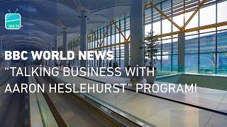 "BBC World News | ""Talking Business with Aaron Heslehurst"" Programı"