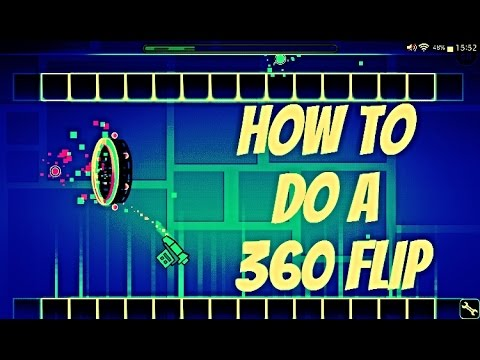 Geometry Dash  How To Do 360 Flip