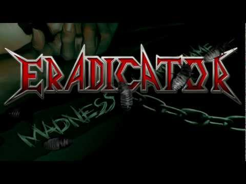 "ERADICATOR - ""Final Dosage"" Thrash Metal NEW SONG 2012 HQ"
