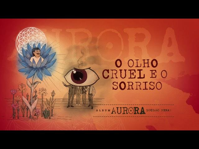 05. O Olho Cruel e o Sorriso - Aurora (Luciano Renan)