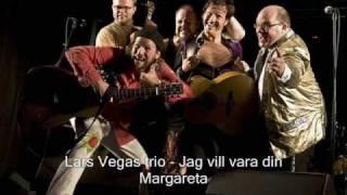 Lars Vegas trio - Jag vill vara din Margareta
