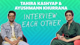 Tahira Kashyap & Ayushmann Khurrana Interview Each Other