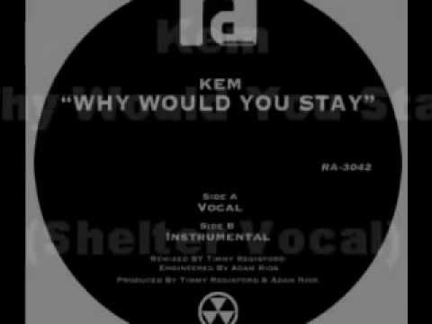 Kem - Why Would You Stay (Shelter Vocal)