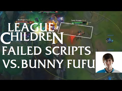 League Of Children - FAILED SCRIPTS VS BUNNY FUFU