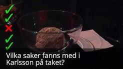 Vad fanns med i Karlsson på taket? Mats Wikström (Karlsson på taket) ser om han kommer ihåg
