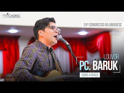Sobre a Graça - Paulo César Baruk feat. UMADESC - 3º Dia - 24º Congresso da UMADESC