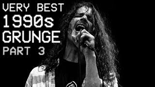 Best Of 90s Grunge Rock Mix | Best Grunge Classics 2019 | PART THREE