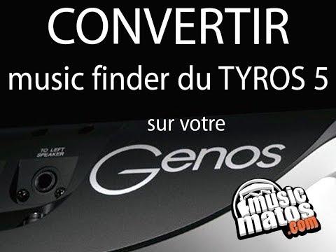 Convertir le Music Finder du TYROS5 sur le GENOS
