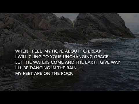 My feet are on the rock - I am they (Lyrics)