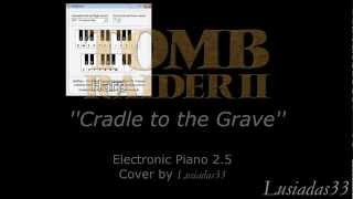 [Electronic Piano 2.5] Tomb Raider 2 OST - Cradle to the Grave Cover