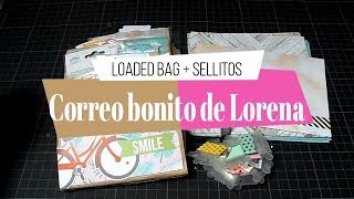 Correo Bonito de Lorena | Loaded Bag | Mis scrapeos y mas