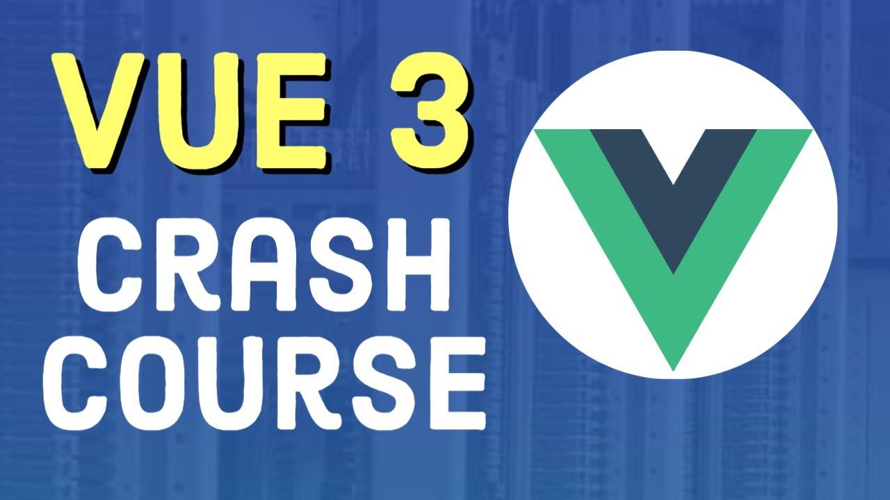 Vue.js 3 Crash Course | Vue JS 3 Tutorial for Beginners