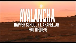 Rapper School - Avalancha Feat Akapellah (Prod. Enfoque 93)